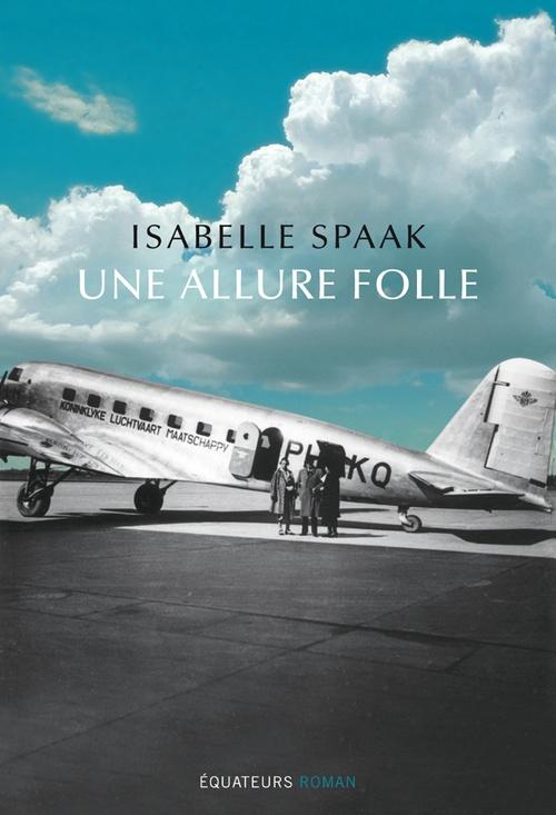 Une allure folle  - Isabelle Spaak