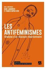 Couverture de Les antiféminismes ; analyse d'un discours réactionnaire