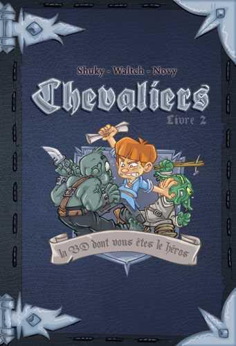 Chevaliers ; journal d'un héros T.2 ; le message