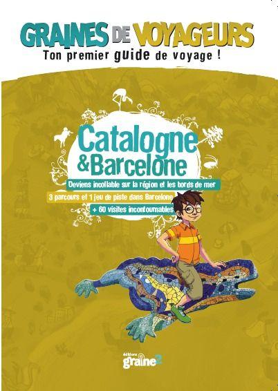 GRAINES DE VOYAGEURS ; Catalogne et Barcelone
