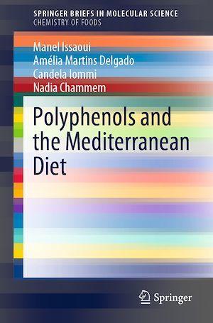 Polyphenols and the Mediterranean Diet  - Amelia Martins Delgado  - Manel Issaoui  - Candela Iommi  - Nadia Chammem