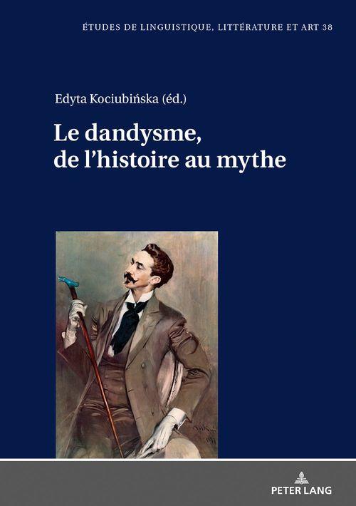 Le dandysme, de l histoire au mythe