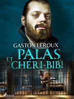 Vente EBooks : Palas et Chéri-Bibi  - Gaston Leroux