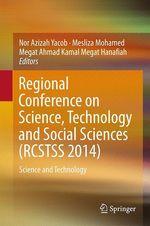 Regional Conference on Science, Technology and Social Sciences (RCSTSS 2014)  - Mesliza Mohamed - Nor Azizah Yacob - Megat Ahmad Kamal Megat Hanafiah