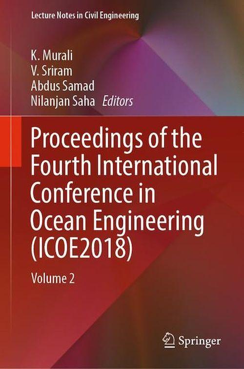 Proceedings of the Fourth International Conference in Ocean Engineering (ICOE2018)  - V. Sriram  - Abdus Samad  - K. Murali  - Nilanjan Saha