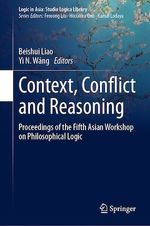 Context, Conflict and Reasoning  - Beishui Liao - Yì N. Wáng