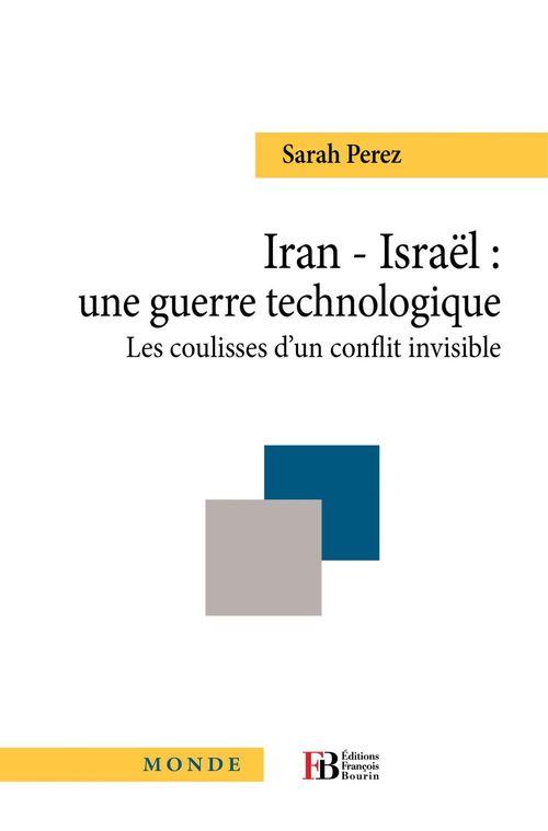 Iran - Israël : une guerre technologique
