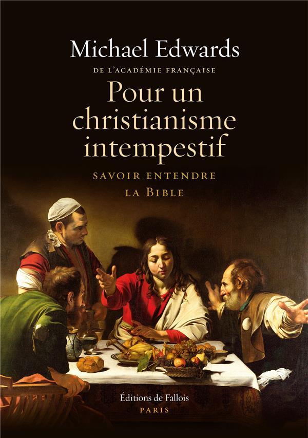 Pour un christianisme intempestif ; savoir entendre la Bible