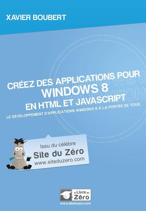 Créez des applications pour Windows 8 en HTML et JavaScript - Le développement d´applications Windows 8 à la portée de tous