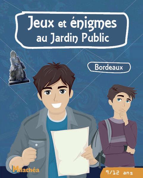 Jeux et énigmes au jardin public ; Bordeaux
