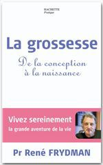Vente EBooks : La grossesse  - René FRYDMAN  - Professeur René Frydman