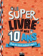 Vente Livre Numérique : Le super livre de mes 10 ans  - Sophie Blitman
