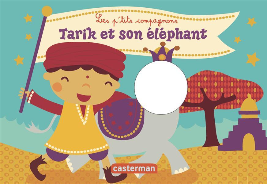 Les p'tits compagnons t.12 ; Tarik et son éléphant