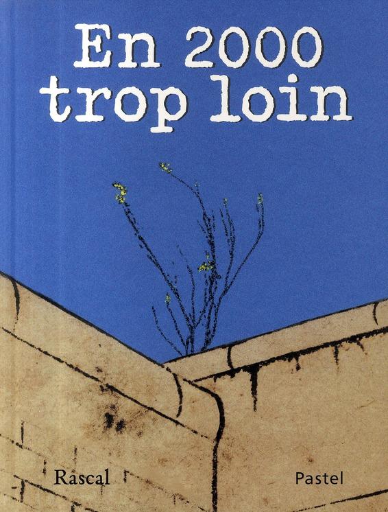 En 2000 Trop Loin