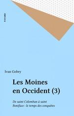 Vente Livre Numérique : Les Moines en Occident (3)  - Ivan Gobry