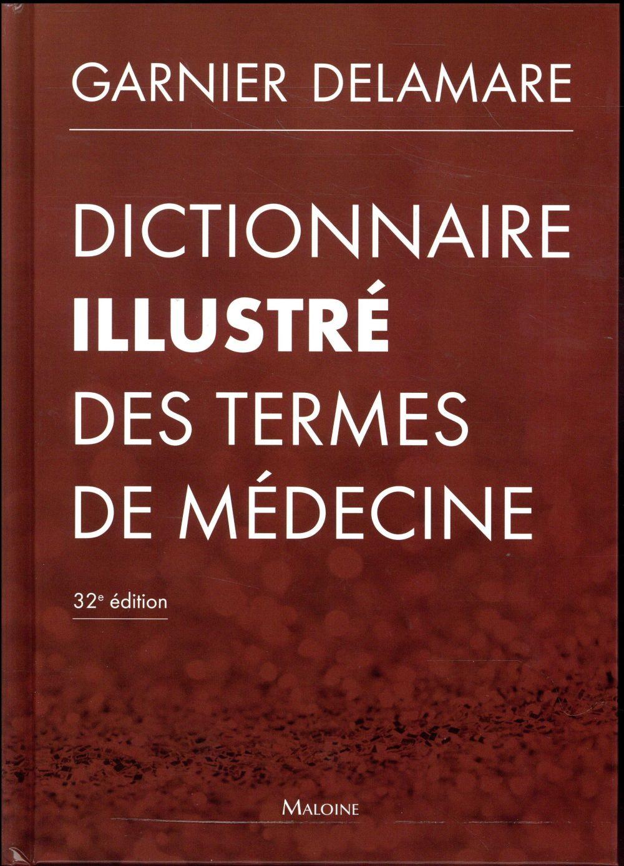 DICTIONNAIRE ILLUSTRE DES TERMES DE MEDECINE (32E EDITION) GARNIER, DELAMARE