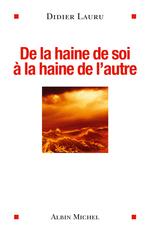 Vente EBooks : De la haine de soi à la haine de l'autre  - Didier LAURU