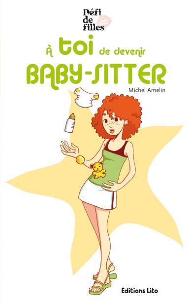 à toi de devenir baby-sitter