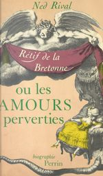 Les amours perverties  - Ned Rival