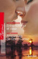 Vente Livre Numérique : Entre honneur et désir - Amoureuse de Grant Cortez  - Lucy Monroe - Catherine Mann