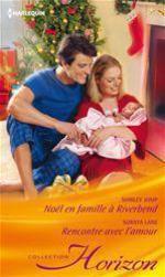 Vente EBooks : Noël en famille à Riverbend - Rencontre avec l'amour  - Shirley Jump - Soraya Lane