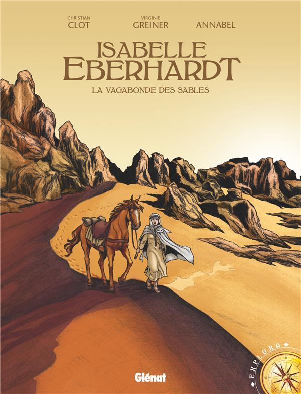 Isabelle Eberhardt ; la vagabonde des sables