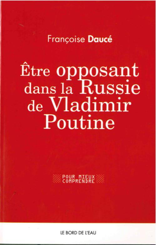 être opposant dans la Russie contemporaine