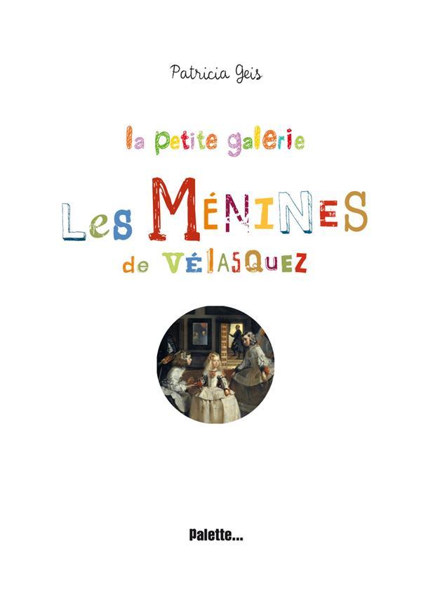 La petite galerie ; les Ménines de Vélasquez