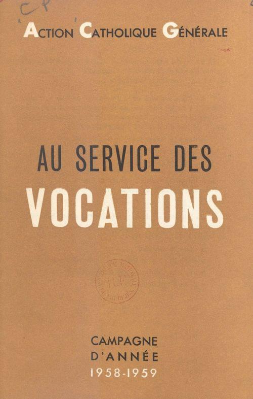 Au service des vocations  - Action Catholique Générale