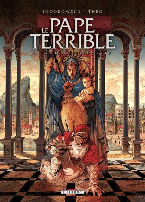 Le pape terrible T.3 ; la pernicieuse vertu