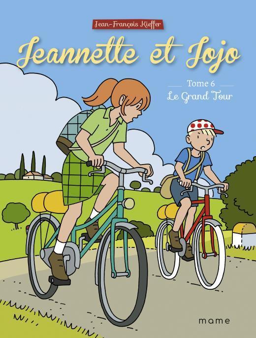 JEANNETTE ET JOJO T.6  -  LE GRAND TOUR