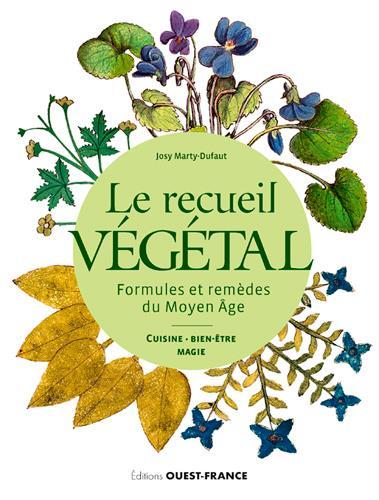 Le recueil végétal, formules et remèdes du Moyen âge
