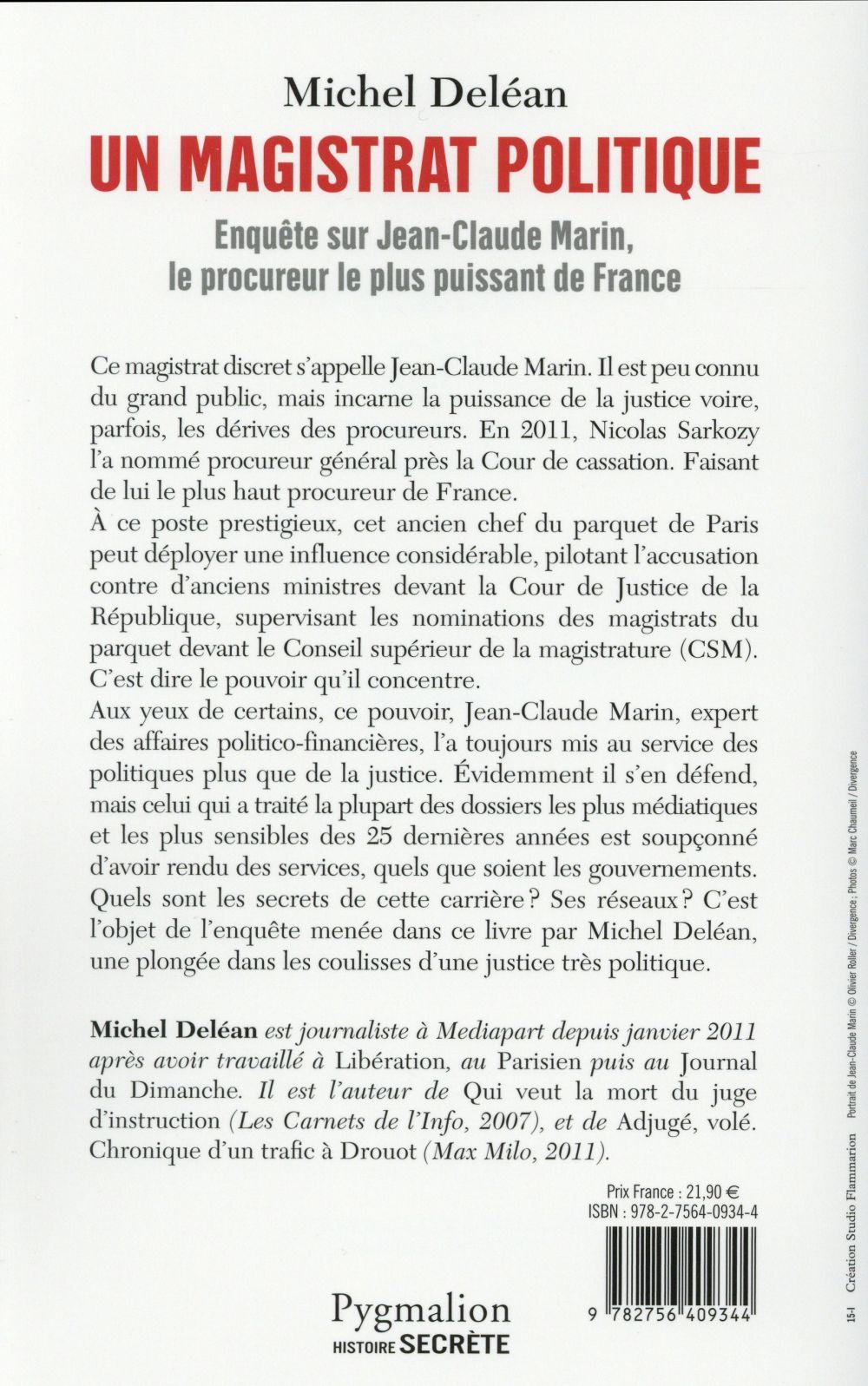 Un magistrat politique ; enquête sur Jean-Claude Marin, le procureur le plus puissant de France