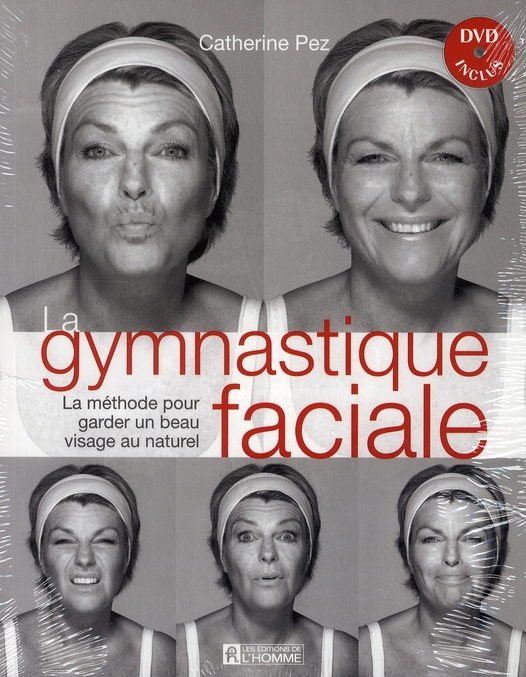 La Gymnastique Faciale ; La Methode Pour Garder Un Beau Visage Au Naturel
