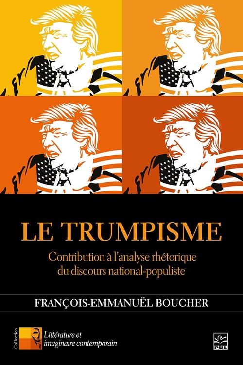 Le Trumpisme. Contribution à l'analyse rhétorique du discours national-populiste