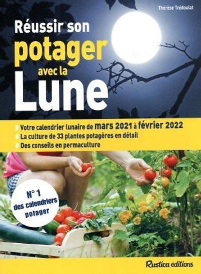 Calendrier Lunaire Rustica Fevrier 2022 Réussir son potager avec la Lune (édition 2021/2022)   Thérèse