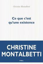 Vente EBooks : Ce que c'est qu'une existence  - Christine Montalbetti