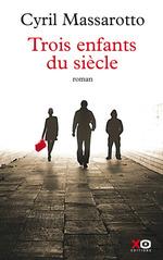 Vente Livre Numérique : Trois enfants du siècle  - Cyril Massarotto