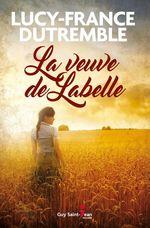 Vente Livre Numérique : La veuve de Labelle  - Lucy-France Dutremble