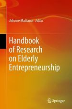 Handbook of Research on Elderly Entrepreneurship  - Adnane Maalaoui