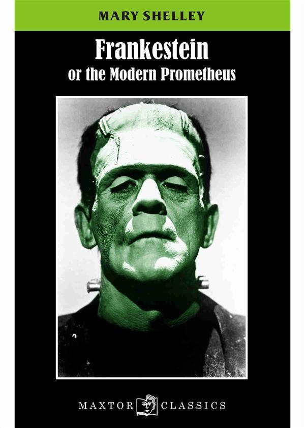 Frankestein ; or the modern Prometheus