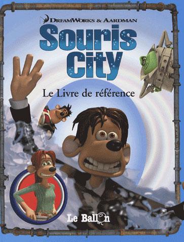 Souris city ; le livre de référence