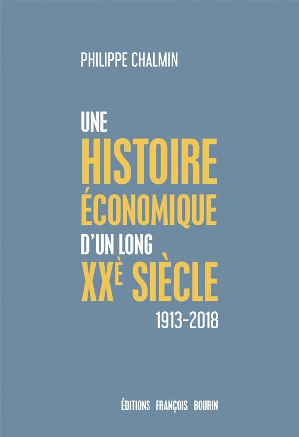 Une brève histoire économique d'un long XXe siècle ; 1913-2018