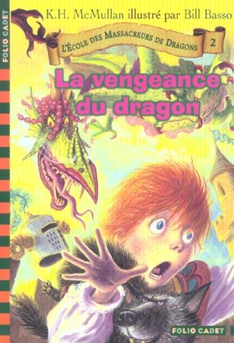 L'ECOLE DES MASSACREURS DE DRAGONS, 2 : LA VENGEANCE DU DRAGON MCMULLAN KATE