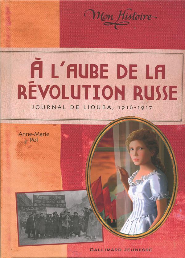à l'aube de la révolution russe ; journal de Liouba, 1916-1917