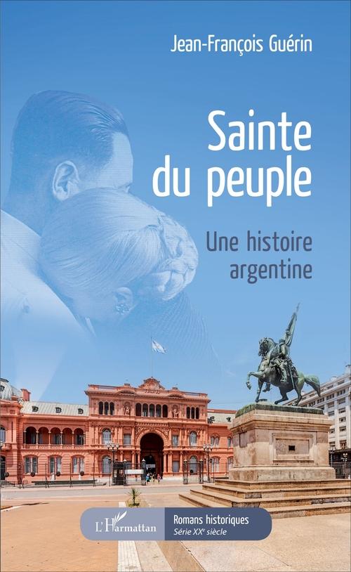Sainté du peuple ; une histoire argentine
