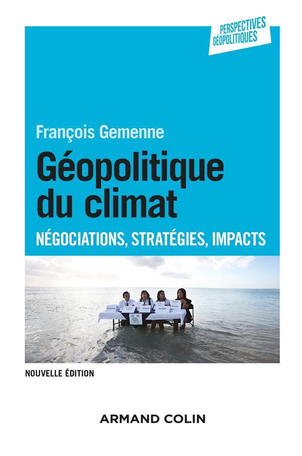 géopolitique du changement climatique ; négociations, stratégies, impacts (2e édition)