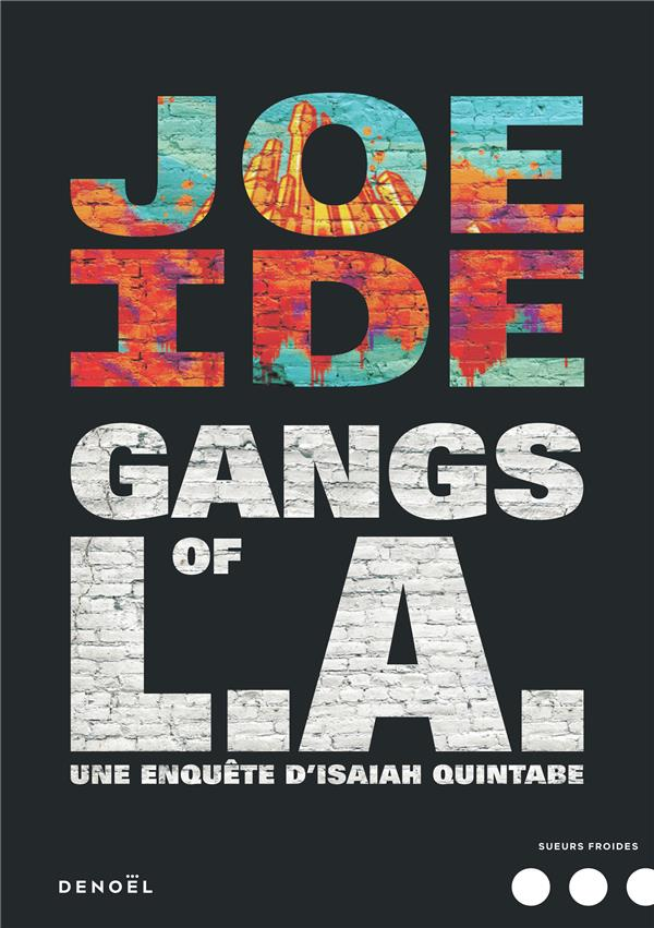Gangs of L.A. ; une enquete d'Isaiah Quintanabe