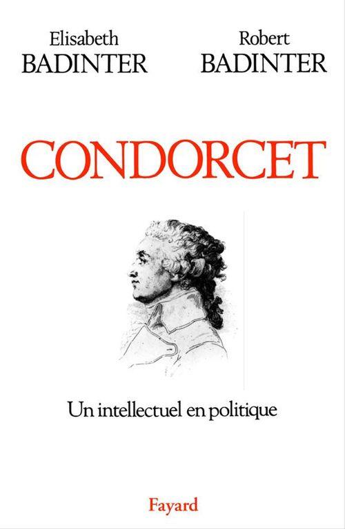 Condorcet ; un intellectuel en politique