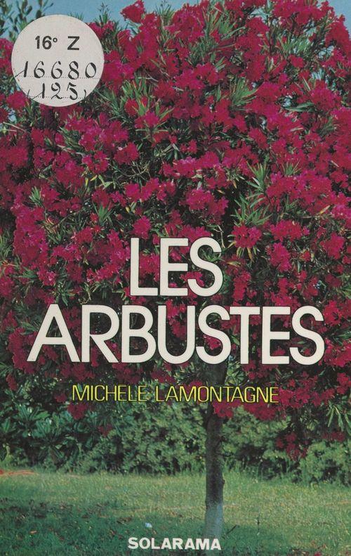 Les arbustes décoratifs (non conifères)